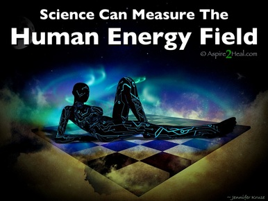 Science Can Measure the Human Energy Field - Reiki News shared by: Jennifer Kruse, LMT CRMT - Reiki Master Teacher, Holistic Healer, Speaker & Writer - Fargo - JenniferKruse.com & Aspire2Heal.com