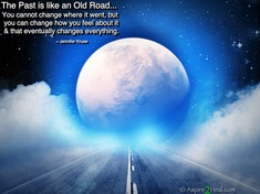 Quote: Past is like an Old Road... - Haunted by the Past? by: Jennifer Kruse, LMT CRMT -HIGHER BRAIN LIVING® Advanced Facilitator - Fargo, ND - JenniferKruse.com & Aspire2Heal.com