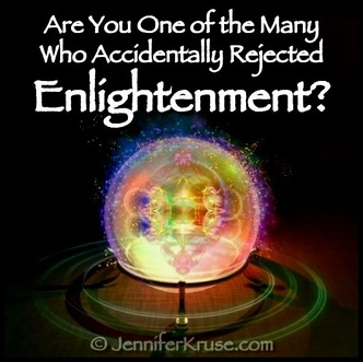 Many Accidentally Reject Enlightenment: Make sure you don't drop the
