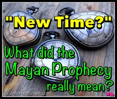 What did the Mayan Prophecy really mean? It wasn't the End of the World... so what is it? by: Jennifer Kruse, LMT CRMT - Holistic & Spiritual Healer - Fargo - JenniferKruse.com