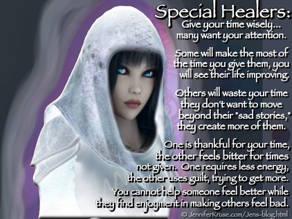Instructions for All Special Healers, Lightworkers & Energy Healers: Give Your Time Wisely by: Jennifer Kruse, LMT CRMT Certified Reiki Master Teacher - Fargo, ND - JenniferKruse.com