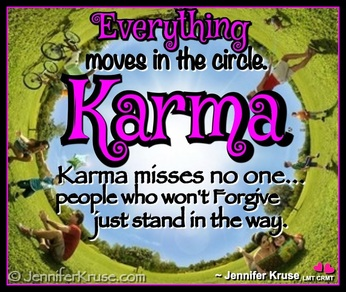 Fargo Karma Class: Everything moves in the circle. Karma misses no one... people who won't forgive just stand in the way.